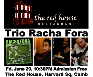 Trio Racha Fora June 29, 2012 at Red House
