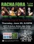 Racha Fora at ACT III Thursday June 25 8:30