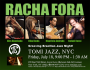 Racha Fora at Tomi Jazz, NYC, Fri July 18