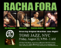 Racha Fora at Tomi Jazz, NYC, Fri August 22