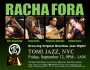 Racha Fora at Tomi Jazz, NYC, Fri September 12